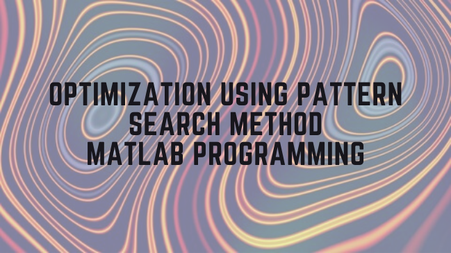Optimization Using Pattern Search Method - MATLAB Programming