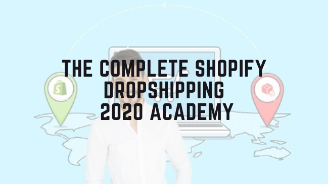 Complete Shopify Dropshipping 2020 Academy Course