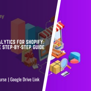 Google Analytics for Shopify: A Complete Step-by-Step Guide