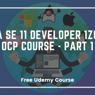 Java SE 11 Developer 1Z0-819 OCP Course - Part 1