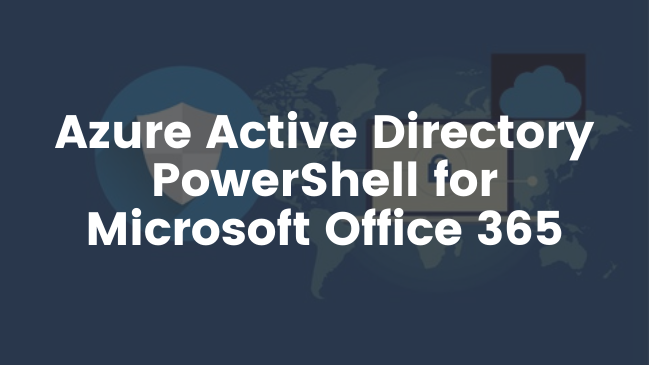 Azure Active Directory PowerShell for Microsoft Office 365