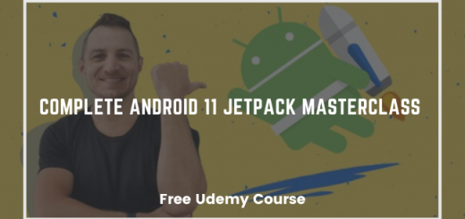 Complete Android 11 Jetpack Masterclass